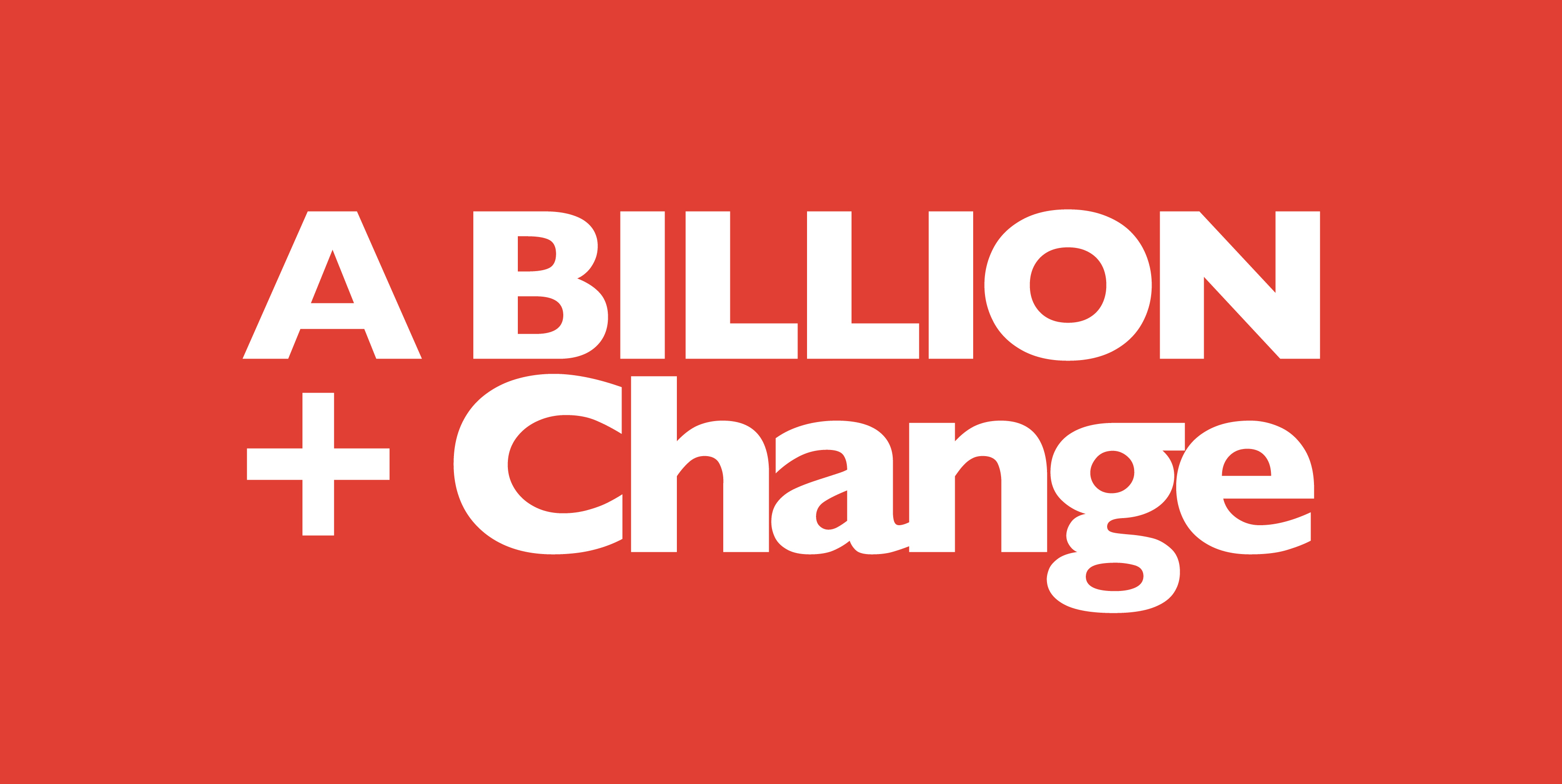 A Billion + Change