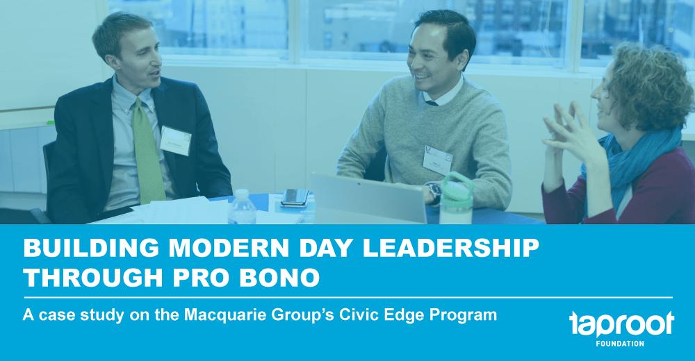 Building Modern Day Leadership Through Pro Bono: A Case Study on the Macquarie Group's Civic Edge Program
