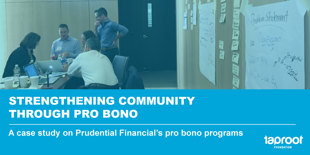 Strengthening Community Through Pro Bono: A Case Study on Prudential Financial's Pro Bono Programming