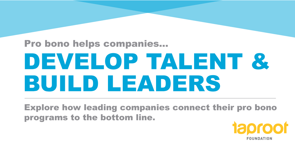 Business Value of Pro Bono: Develop Talent and Build Leaders at Your Company
