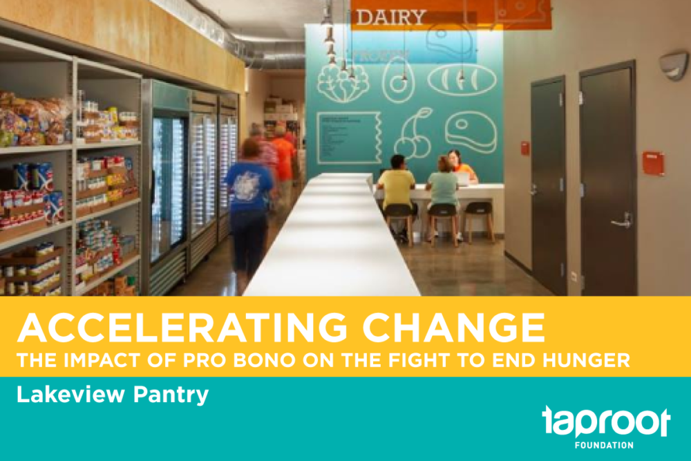 Accelerate Change: The Impact of Pro Bono on the Fight To End Hunger. Lakeview Pantry