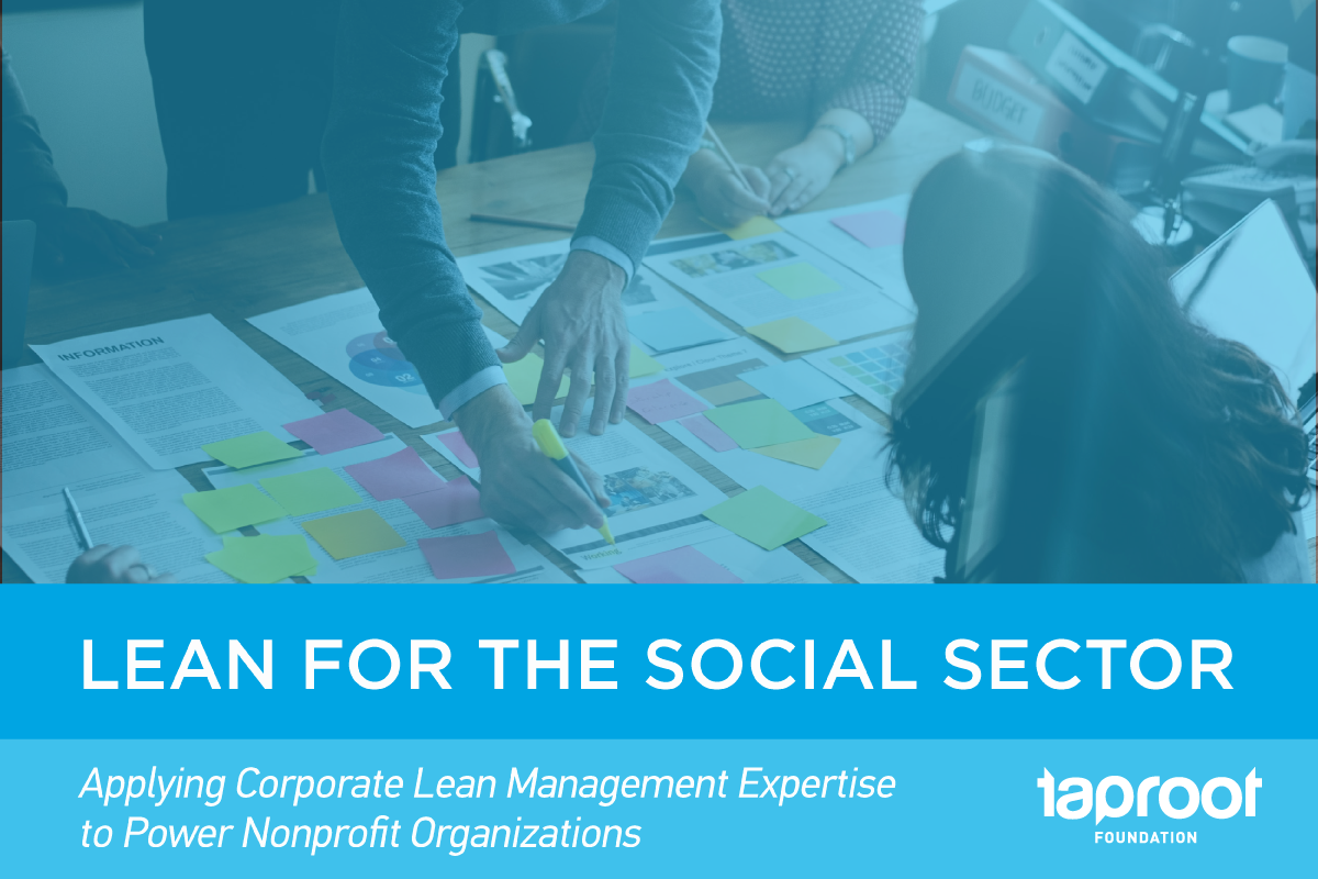 Lean for the Social Sector: Applying Corporate Lean Management Expertise to Power Nonprofit Organizations
