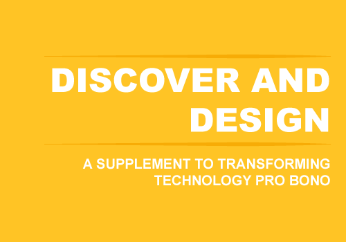 Discover and Design: supplement to Transforming Technology Pro bono