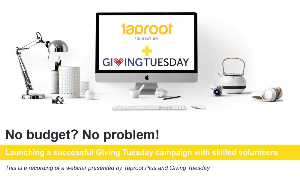 Taproot plus and Giving Tuesday: Launching a Giving Tuesday Campaign with the help of Skilled Volunteers