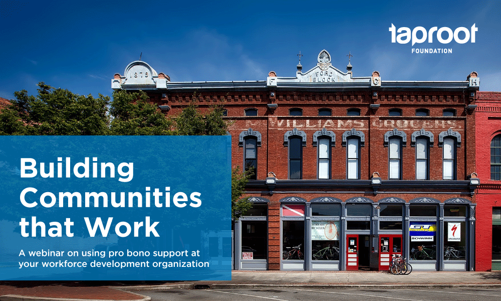Building Communities that Work: A Guide to Pro Bono for Workforce Development Nonprofits