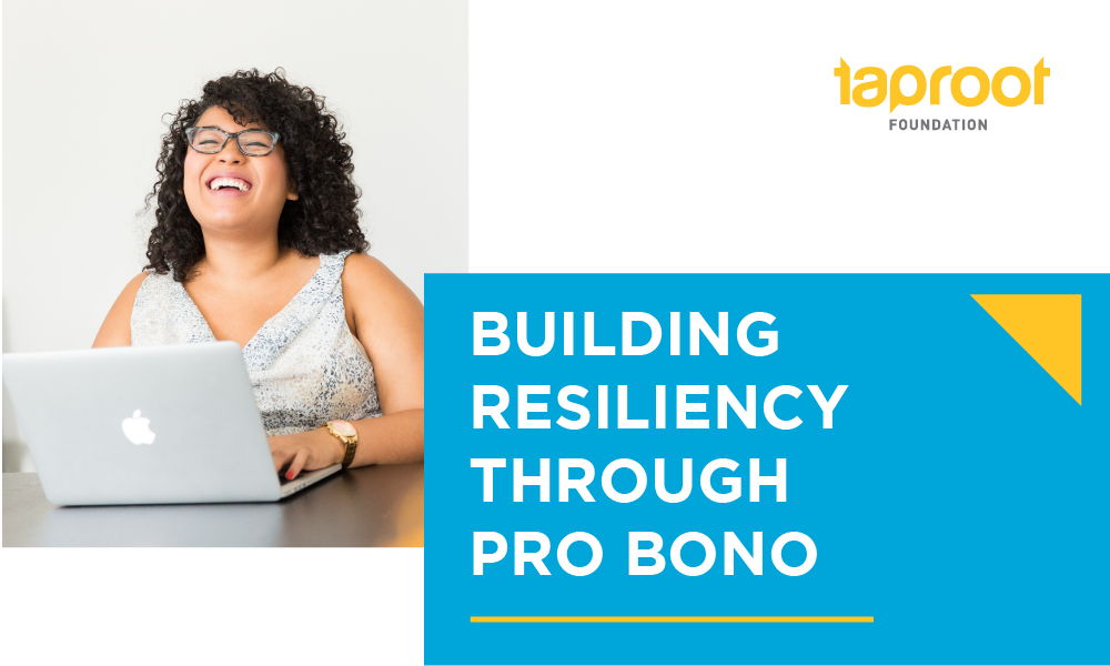 Building Resiliency Through Pro Bono, a Taproot Foundation Pro Bono Project Guide
