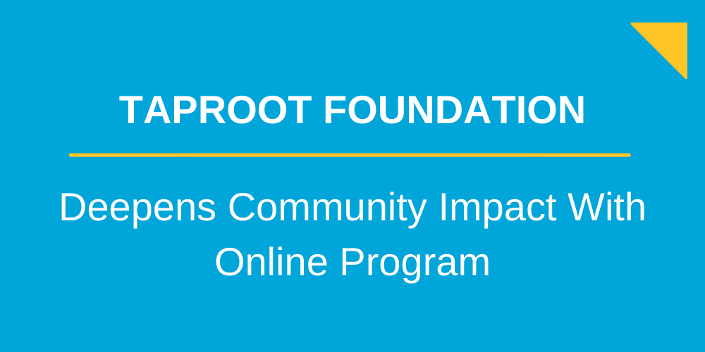 Taproot Foundation Deepens Community Impact with Online Program